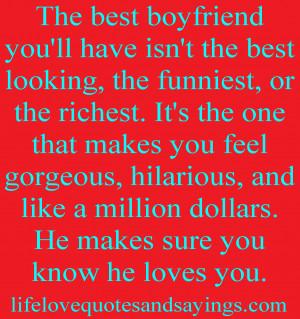 the best boyfriend you ll have isn t the best looking the funniest or ...