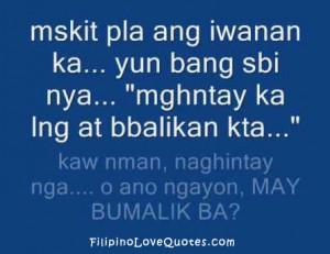 mskit pla ang iwanan ka... yun bang sbi nya... maghntay ka lng at ...