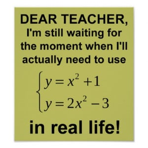 Dear Teacher Real Life Math Funny Poster