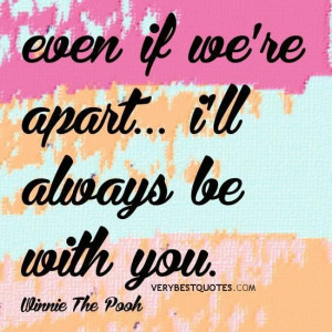 Love quotes winnie the pooh quotes even if were apart ill always be ...