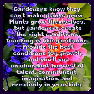Teaching is Like Gardening - Teaching Quotes - Layers of Learning