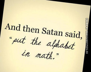 Funny Picture - And then Satan said - Put the alphabet in math