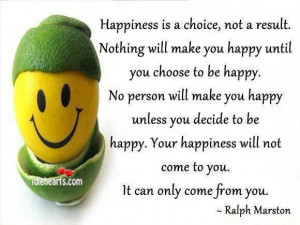 Choose to be happy :-)