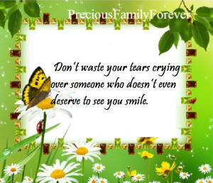 don t waste your tears crying over someone who doesn t even deserve to ...