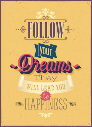 Follow Your Dreams - quotes Photo