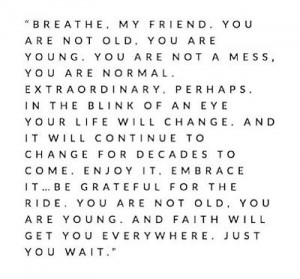 Best quote I've ever read. There is so much pressure about being in ...