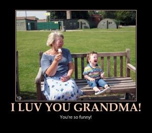 Grandparents are funny!