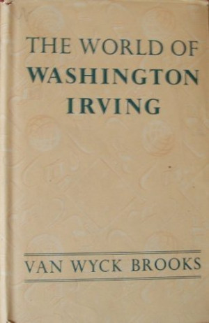 "Start by marking ""The World of Washington Irving"" as Want to Read:"