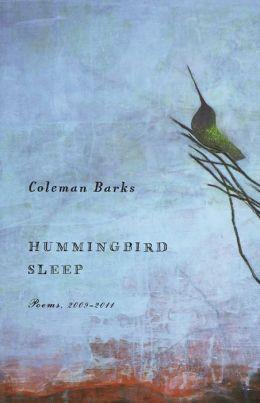 Hummingbird Sleep: Poems, 2009-2011