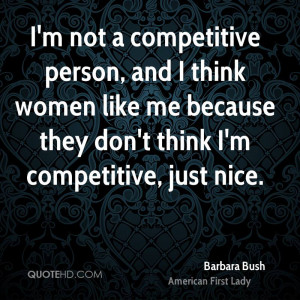 barbara-bush-barbara-bush-im-not-a-competitive-person-and-i-think.jpg