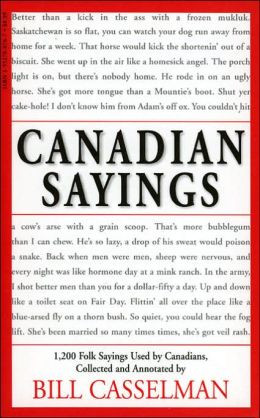 Canadian Sayings: 1,200 Folk Sayings Used by Canadians