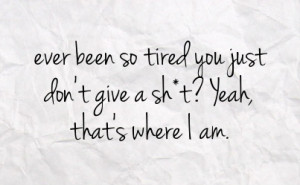 Tired Quotes Just