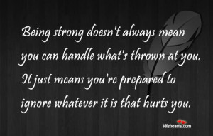 Being strong doesn't always mean you can handle what's thrown at ...