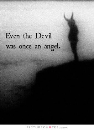 People Change Quotes Angel Quotes Devil Quotes