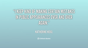 keep kind of making certain mistakes in public appearances over and ...