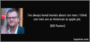 More Bill Paxton Quotes