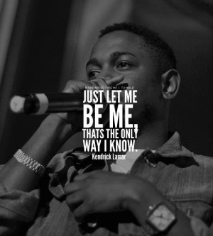 Go Back > Gallery For > Kendrick Lamar Quotes From Songs