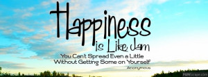 Happiness Is Like Jam Profile Facebook Covers