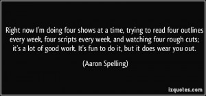 More Aaron Spelling Quotes