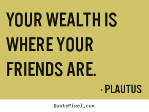 Great Quotes About Friends Plautus top friendship quote
