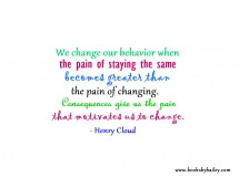 we-change-our-behavior-when-the-pain-of-staying-the-same-henry-cloud