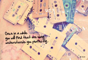 """Inspirational Music Quote 3: """"Once in a while you will find that one ..."""