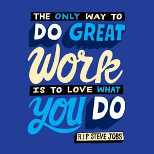 Love this great Steve Jobs quote.