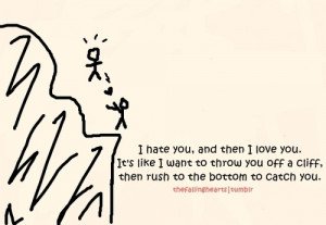 Love Quotes Pics • I hate you, and then I love you. It's like I ...