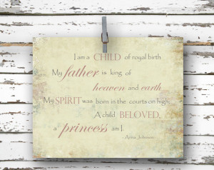 am a Child of Royal Birth - Inspirational Quote - 8x10 Art Print ...