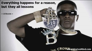 ... reason, but they all lessons - Lil Boosie Quotes - StatusMind.com