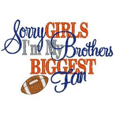 Sister Football--Sorry Girls I'm My Brothers Biggest Fan- Embroidered ...