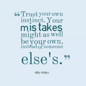 ... Might As Well Be Your Own Instead Of Someone Else's - Mistake Quote