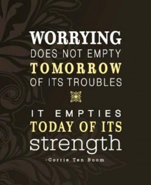 ... Its Troubles.It Empties Today Of It's Strength ~ Inspirational Quote