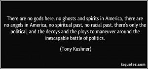 More Tony Kushner Quotes