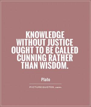 Wisdom Quotes Knowledge Quotes Justice Quotes Plato Quotes