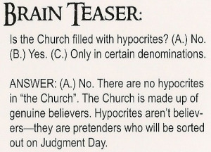 Is the Church filled with hypocrites? (A.) No. (B.) Yes. (C.) Only in ...