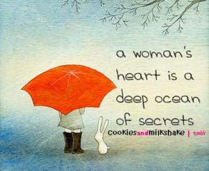 woman's heart is a deep ocean of secrets