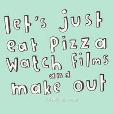 ... like this #lazy #day #movies #pizza #boyfriend #love #happy #quotes