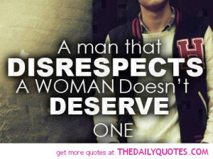 man-who-disrepects-a-women-quote-pics-picures.jpg