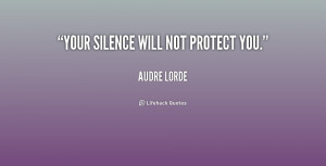 File Name : quote-Audre-Lorde-your-silence-will-not-protect-you-163409 ...