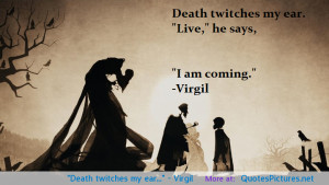 """my ear…"""" – Virgil motivational inspirational love life quotes ..."""