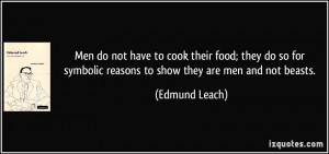 More Edmund Leach Quotes