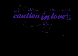 Quotes Picture: of all forms of caution, caution in love is perhaps ...