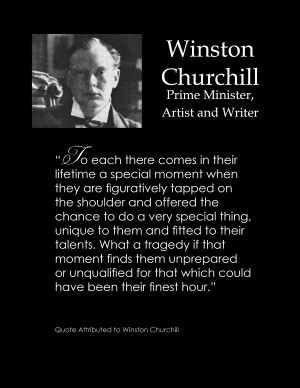 Winston Churchill Quote on Your Finest Hour