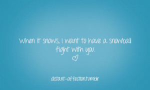 Go Back > Gallery For > I Love Snow Quotes