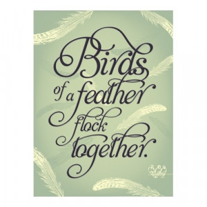 Birds of a feather flock together. Sign for the chicken coop
