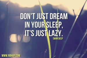 Words Of The Day: Don't Just Dream In Your Sleep, It's Just Lazy