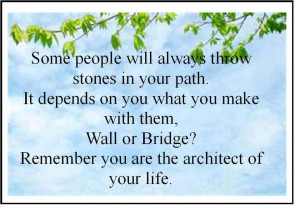 ... bridge?Remember you are the architect of your life. Wisdom Life
