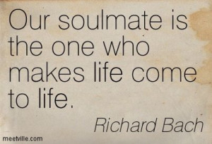 Richard Bach Quotes Death | Richard Bach : Our soulmate is the one who ...