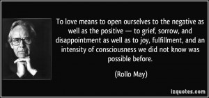 To love means to open ourselves to the negative as well as the ...